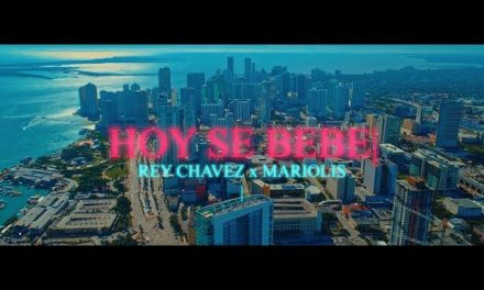 HOY SE BEBE – Rey Chavez ft. Mariolis [Official Video]