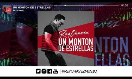 Rey Chavez – Un Monton De Estrellas [Official Audio]