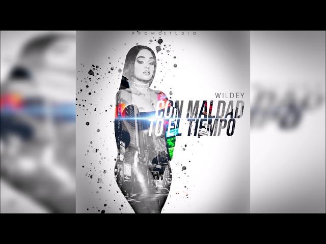 Wildey – Con Maldad To' El Tiempo