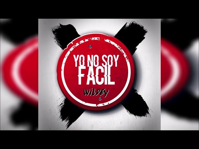 Wildey – Yo No Soy Facil