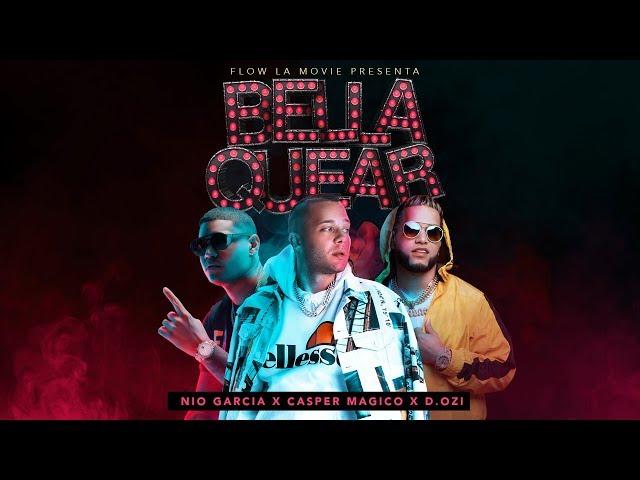 Nio Garcia, Casper Magico & D.OZi – Bellaquear (Video Oficial)
